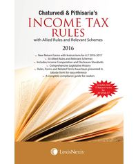 Chaturvedi & Pithisaria's Income Tax Rules ( with Allied Rules and Relevant Schemes)