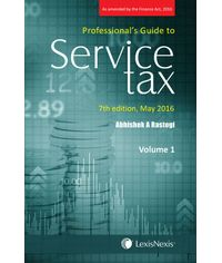 Professional's Guide to Service Tax - As amended by the Finance Act 2016 (Set of 2 Volumes)