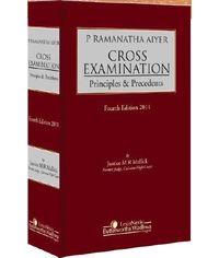 P Ramanatha Aiyer Cross Examination Principles and Precedents, 4/e