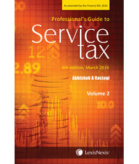 Professionals Guide to Service Tax - As amended by the Finance Bill, 2016 (Set of 2 Volumes)