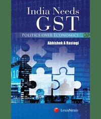 India Needs GST-Politics over Economics