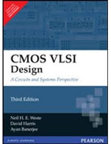 CMOS VLSI Design A Circuits and Systems Perspective | Ayan Banerjee, Neil H. E. Weste, David Harris