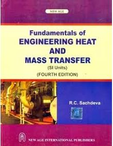 Fundamentals of Engineering Heat and Mass Transfer | R. C. Sachdeva