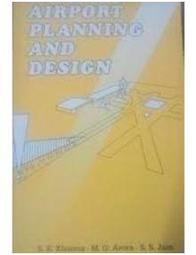 Airport Planning and Design | S. K. Khanna , M. G. Arora , S. S. Jain