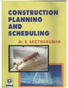 Construction Planning and Scheduling | Seetharaman