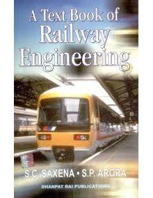 Railway Engineering | S.C.Saxena,S..Arora