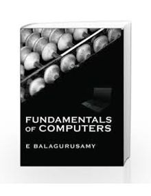 Fundamentals Of Computers | E.Balagurusamy