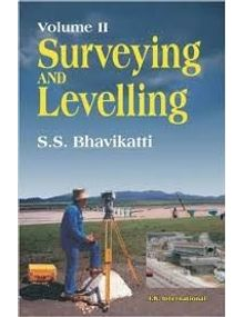 Surveying and Levelling | Volume 2 | S.S Bhavikatti
