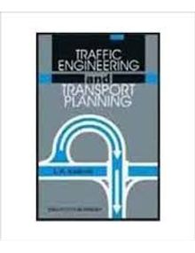 Traffic Engineering and Transport Planning | L. R. Kadiyali