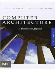 Computer architecture A Quantitative Approach   John L. Henesssey, David A. Patterson