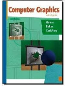 Computer Graphics with Open GL | M. Pauline Baker, Donald D. Hearn & Warren Carithers