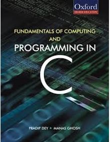 Fundamentals of Computing and Programming in C | Pradip Dey, Manas Ghosh