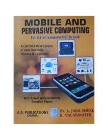 Mobile And Pervasive Computing   Dr.L.Jabasheela , K. Valarmathi