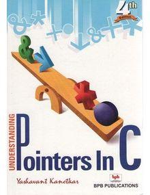Understanding Pointers in C | Yashavant Kanetkar