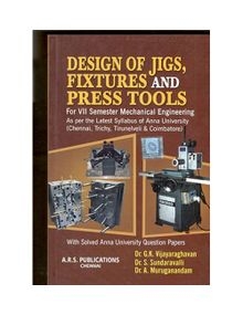 Design Of Jigs , Fixtures And Press Tool | Dr.G.K.Vijayaraghavan
