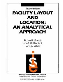 Facility Layout And Location An Analytical Approach | Francis, Richard L. McGinnis Jr., F. White, John A.