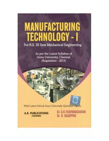 Manufacturing Technology I   Dr.G.K.Vijayaraghavan ,Dr.R.Rajappan