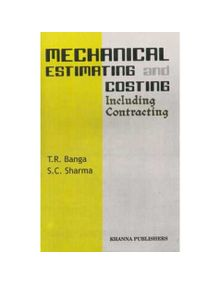 Mechanical Estimating And Costing | T.R.Banga,S.C.Sharma