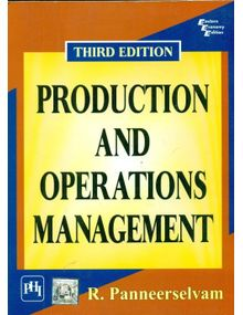 Production and Operations Management | R Panneer Selvam | 3rd Edition