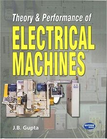 Theory and Performance of Electrical Machines | Gupta