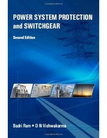 Power System Protection and Switchgear | Badri Ram,D. Vishwakarma