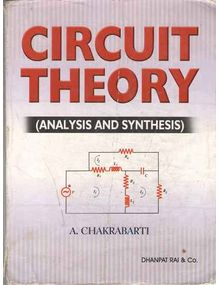 Circuit Theory (Analysis And Synthesis)  | A Chakrabarti