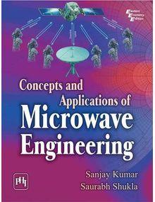 Concepts and Applications of Microwave Engineering | Sanjay Kumar , Saurabh Shukla