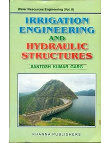 Irrigation Engineering and Hydraulic Structures | Santosh Kumar Garg