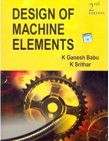 Design of Machine Elements | K. Ganesh babu , K. Srithar