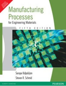 Manufacturing Process for Engineering Materials | Serope Kalpakjain | 5th Edition