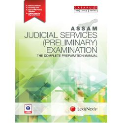 ASSAM JUDICIAL SERVICES (PRELIMINARY) EXAMINATION?THE COMPLETE PREPARATION MANUAL