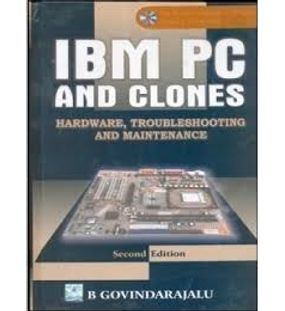 IBM PC And Clones Hardware Troubleshooting And Maintenance | B. Govindarajalu
