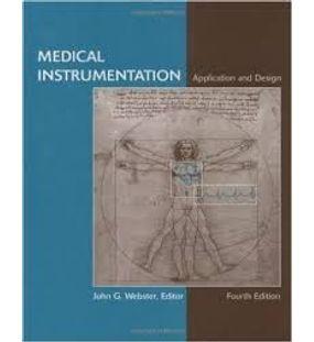 Medical Instrumentation Application and Design | John G.Webster