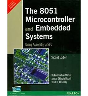The 8051 Microcontroller and Embedded Systems Using Assembly and C | Muhammad Ali Mazidi | 2nd Edition