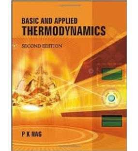 Basic and Applied Thermodynamics | P.K.Nag