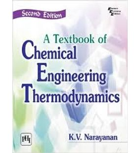 Chemical Engineering Thermodynamics | K.V.Narayanan