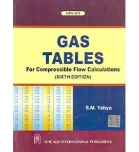 Gas Tables for Compressible Flow Calculations | S M Yahya