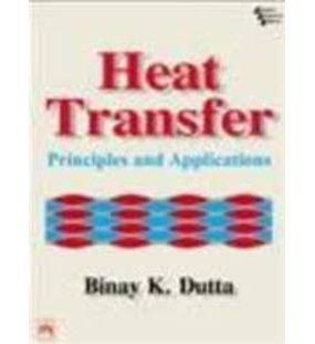 Heat transfer Principles and Applications | Binay k Dutta