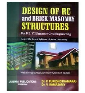 Design of RC and Brick Masonry Structures | Dr.P.Purushothamaraj Dr. V. Ramaswamy