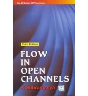 Flow In Open Channels | K.Subramanya | 3rd Edition