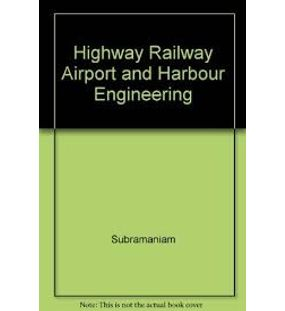 Highway Railway Airport and Harbour Engineering | Subramaniam