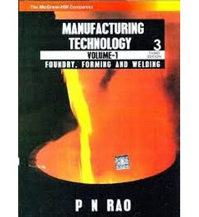 Manufacturing Technology Foundry Forming and Welding | P N Rao
