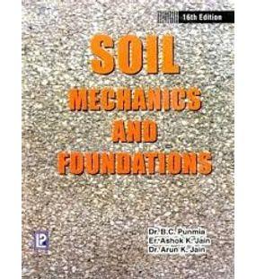 Soil Mechanics and Foundations | Dr.B.C.Punmia,Ashok Kumar Jain,Arun Kumar Jain