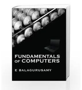 Fundamentals Of Computers | E.Balagurusamy