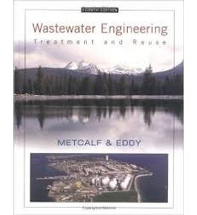 Wastewater Engineering Treatment and Reuse | Metcalf, Eddy