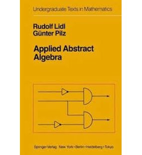 Applied Abstract Algebra   Rudolf Lidl, Gunter pilz