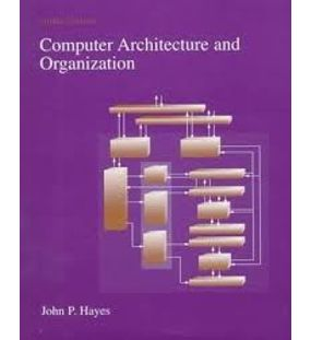 Computer Architecture and Organization | John P Hayes
