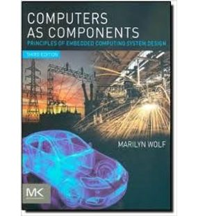 Computer as Components-Principles of Embedded Computing Design | Marilyn Wolf