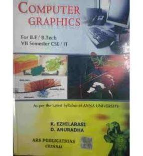 Computer Graphics | K.Ezhilarasi, D. Anuradha