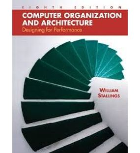 Computer Organization and Architecture : Designing for Performance | William Stallings
